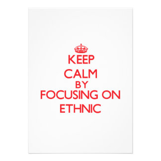 Keep Calm by focusing on ETHNIC Announcements