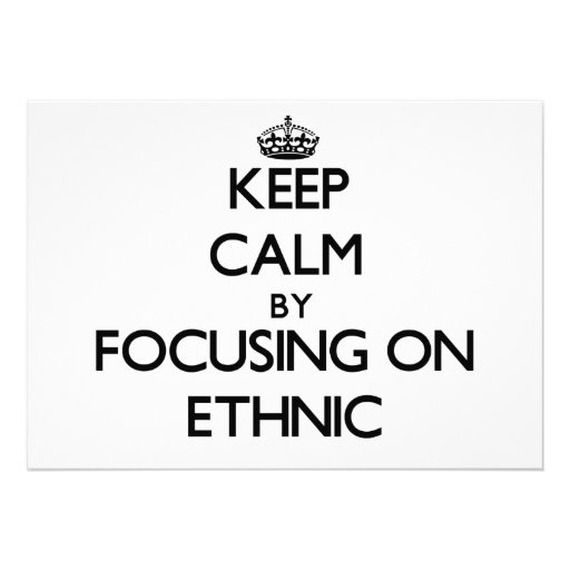 Keep Calm by focusing on ETHNIC Card
