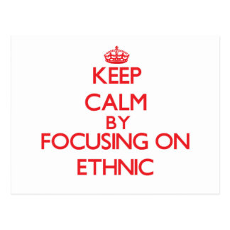 Keep Calm by focusing on ETHNIC Post Cards