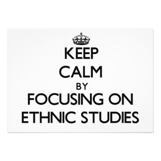 Keep calm by focusing on Ethnic Studies Invite