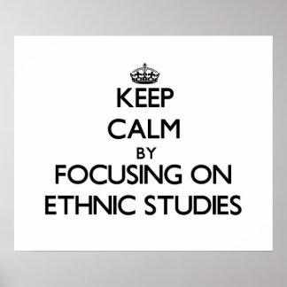 Keep calm by focusing on Ethnic Studies Print