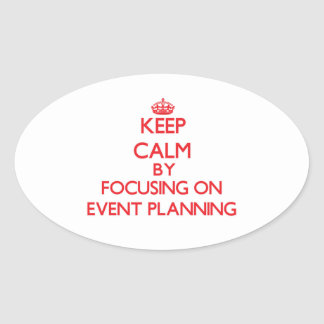 Keep Calm by focusing on EVENT PLANNING Stickers