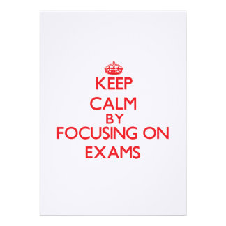 Keep Calm by focusing on EXAMS Personalized Invitations