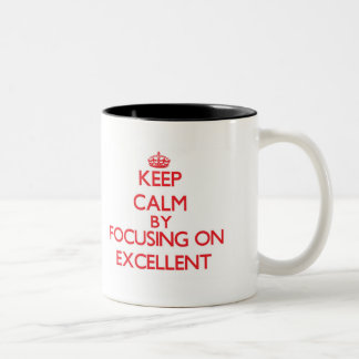 Keep Calm by focusing on Excellent Mug
