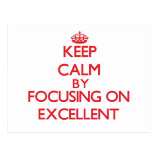 Keep Calm by focusing on Excellent Postcard