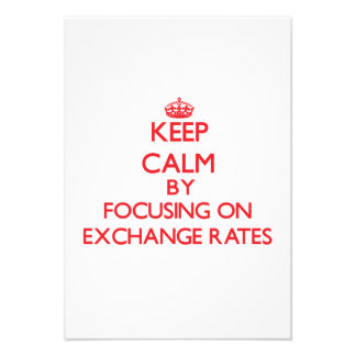 Keep Calm by focusing on EXCHANGE RATES Invite