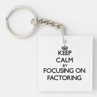 Keep Calm by focusing on Factoring Acrylic Keychains