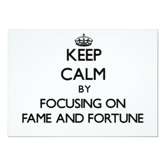 Keep Calm by focusing on Fame And Fortune Custom Invites