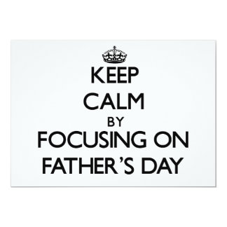 Keep Calm by focusing on Father'S Day 13 Cm X 18 Cm Invitation Card