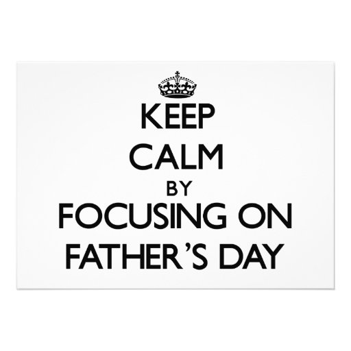 Keep Calm by focusing on Father'S Day Custom Announcement