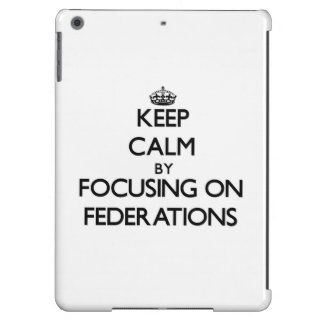 Keep Calm by focusing on Federations iPad Air Cover
