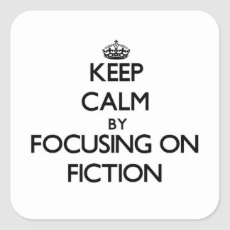 Keep Calm by focusing on Fiction Stickers