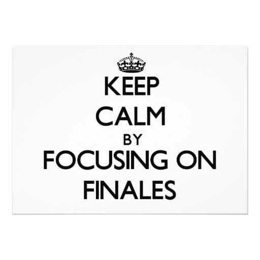 Keep Calm by focusing on Finales Personalized Invitations