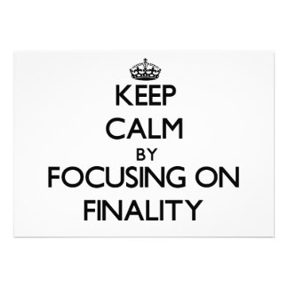 Keep Calm by focusing on Finality Personalized Invitations