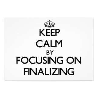 Keep Calm by focusing on Finalizing Card
