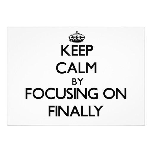 Keep Calm by focusing on Finally Custom Announcement