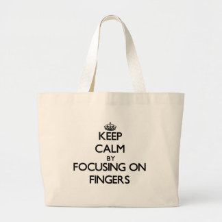 Keep Calm by focusing on Fingers Canvas Bags