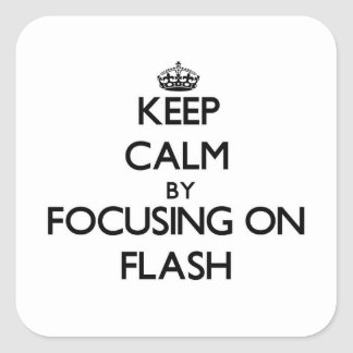 Keep Calm by focusing on Flash Stickers