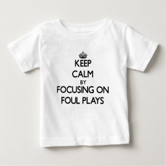 Keep Calm by focusing on Foul Plays T-shirt
