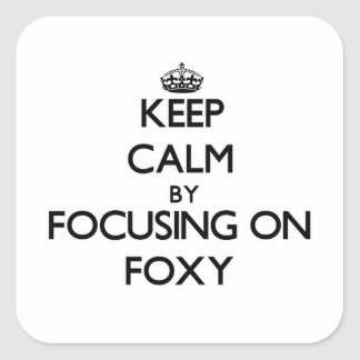 Keep Calm by focusing on Foxy Square Sticker