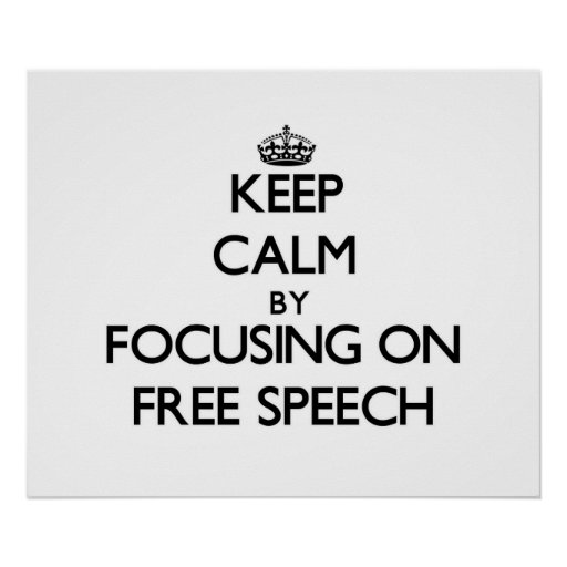 Keep Calm by focusing on Free Speech Poster