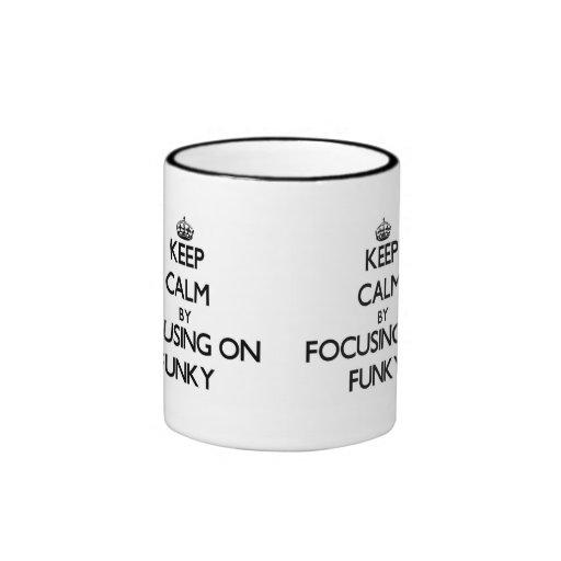 Keep Calm by focusing on Funky Mug