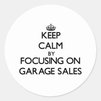 Keep Calm by focusing on Garage Sales Round Stickers