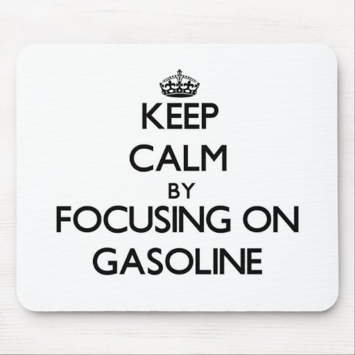 Keep Calm by focusing on Gasoline Mouse Pads