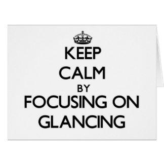 Keep Calm by focusing on Glancing Big Greeting Card