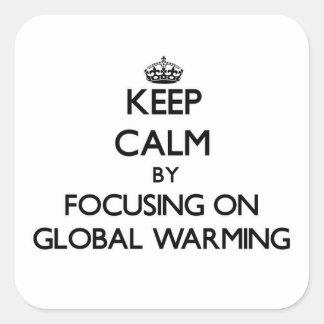 Keep Calm by focusing on Global Warming Sticker