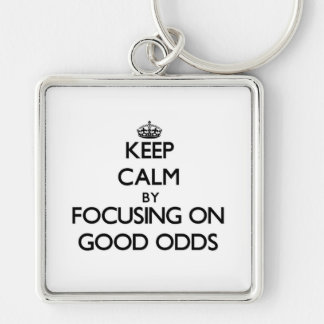 Keep Calm by focusing on Good Odds Key Chains