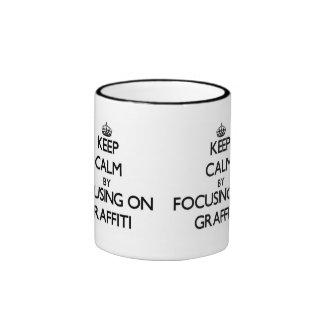 Keep Calm by focusing on Graffiti Ringer Mug