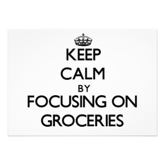 Keep Calm by focusing on Groceries Custom Invitation