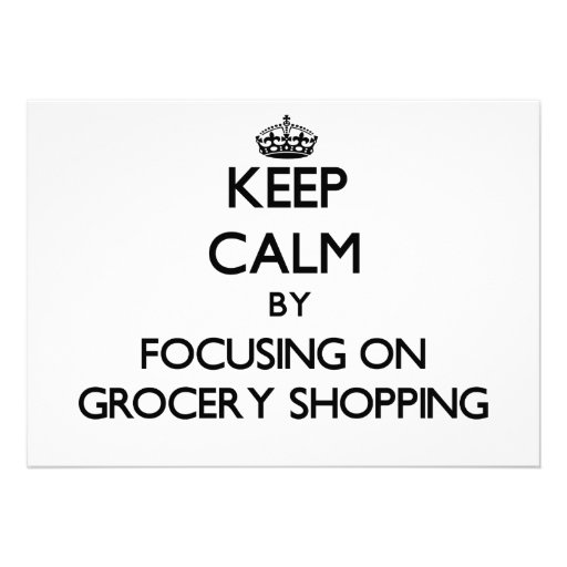 Keep Calm by focusing on Grocery Shopping Personalized Announcements