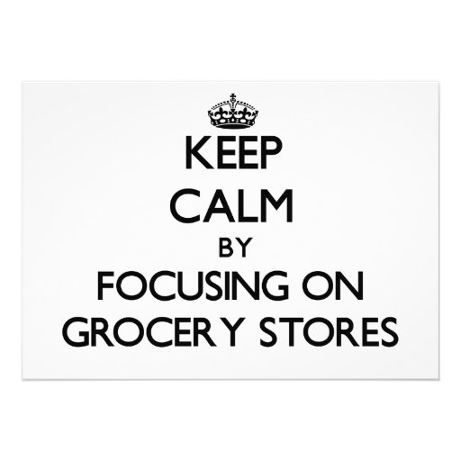 Keep Calm by focusing on Grocery Stores Personalized Announcement