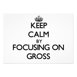 Keep Calm by focusing on Gross Card