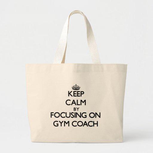Keep Calm by focusing on Gym Coach Bags