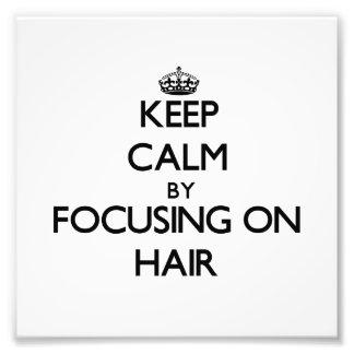 Keep Calm by focusing on Hair Art Photo