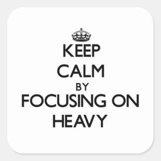 Keep Calm by focusing on Heavy Sticker