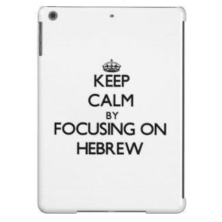 Keep calm by focusing on Hebrew iPad Air Case