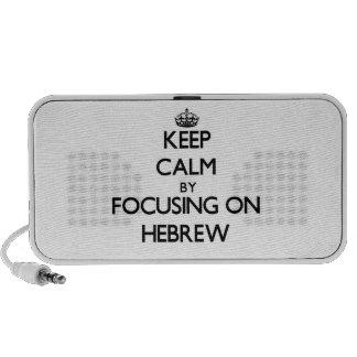 Keep calm by focusing on Hebrew Speakers