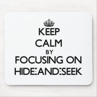 Keep Calm by focusing on Hide-And-Seek Mousepads