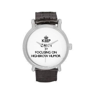 Keep Calm by focusing on Highbrow Humor Wristwatch