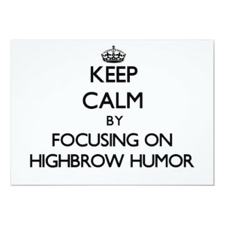 Keep Calm by focusing on Highbrow Humor Invitations