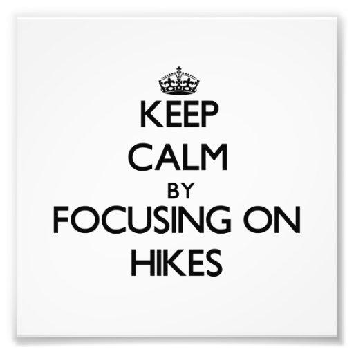 Keep Calm by focusing on Hikes Photo Print