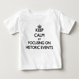 Keep Calm by focusing on Historic Events Shirts