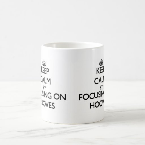 Keep Calm by focusing on Hooves Coffee Mug