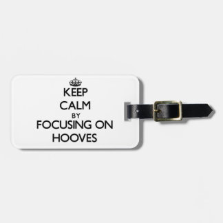 Keep Calm by focusing on Hooves Tags For Bags