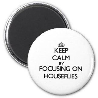 Keep Calm by focusing on Houseflies Refrigerator Magnet