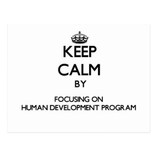 Keep calm by focusing on Human Development Program Post Cards